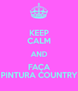 keep Calm e faça pintura country