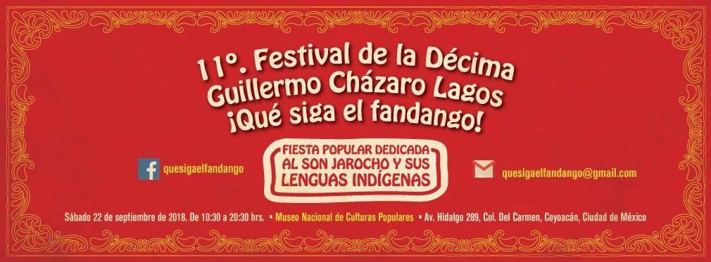 11 Festival de la Décima Guillermo Cházaro Lagos ¡Qué siga el fandango!