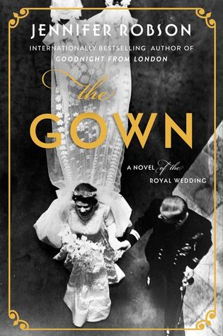Giveaway - One (1) Advance Reader Edition of The Gown by Jennifer Robson