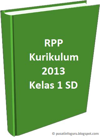 Rpp Kurikulum 2013 Kelas 1 Sd Pusat Info Guru