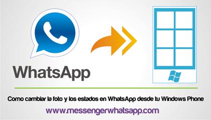 Como cambiar la foto y los estados en WhatsApp desde tu Windows Phone