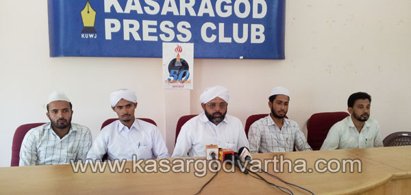 SSF, Press meet, Kasaragod, Kerala, Conference, Convention, Abdul Khader Madani, Malayalam news, Kerala News, International News.