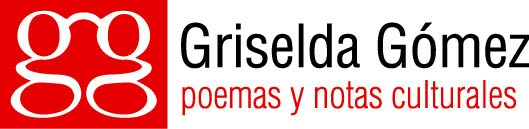 Griselda Gómez - Poemas y Notas Culturales