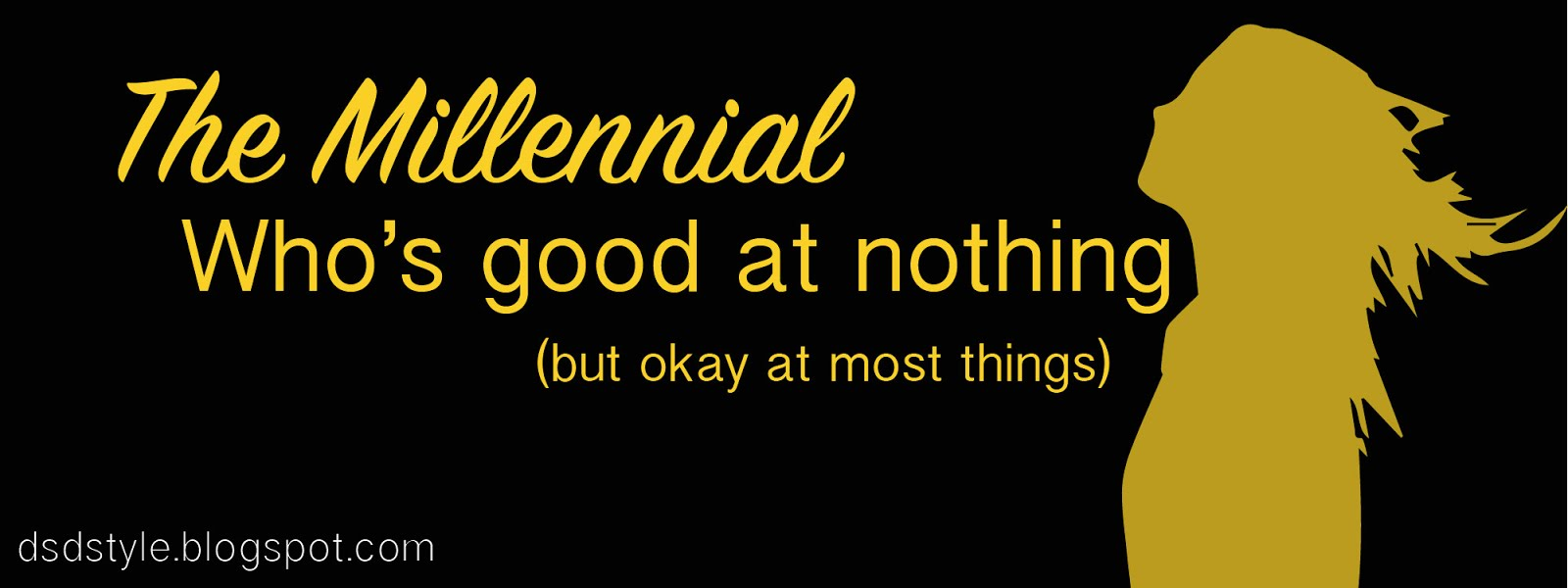 the millennial who's good at nothing