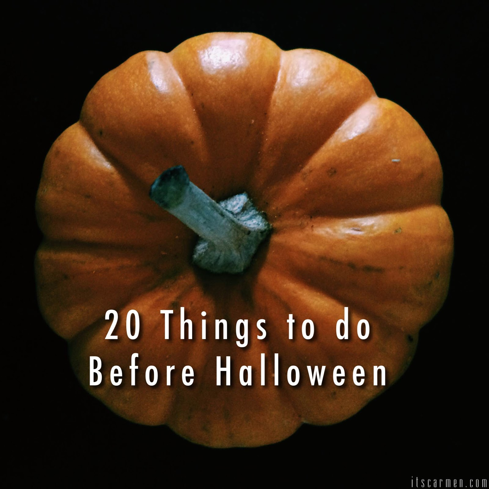 20 Things To Do Before Halloween / Carmen Varner // Lifestyle ...