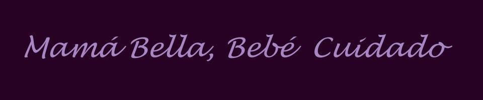 Mama Bella, Bebe Cuidado