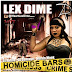 NEW MUSIC: Lex Dime - Homicide Bars