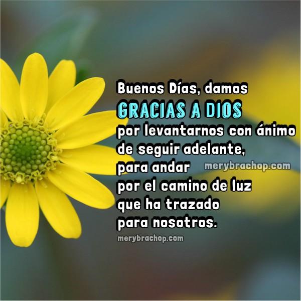 Bonitas frases de aliento y buenos días dando gracias a Dios, imagen cristiana de buen día por Mery Bracho con mensaje cristiano.