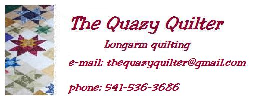 The Quazy Quilter.  I am currently on hiatis....and will not be accepting new quilts.