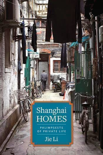 http://blogs.lse.ac.uk/lsereviewofbooks/2015/03/17/book-review-shanghai-homes-palimpsests-of-private-life-by-jie-li/