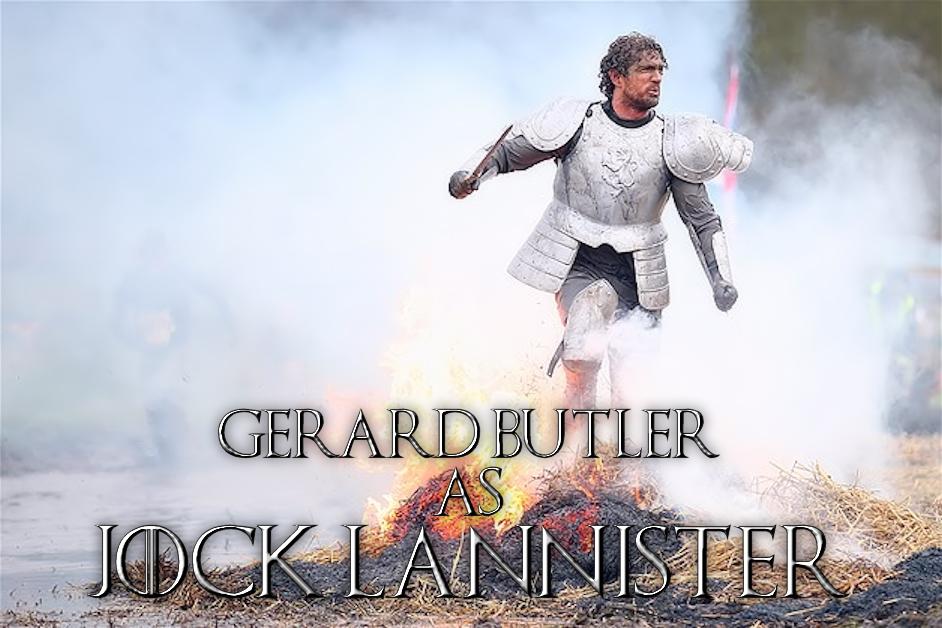 Gerard Butler as Jock Lannister in Game of Thrones