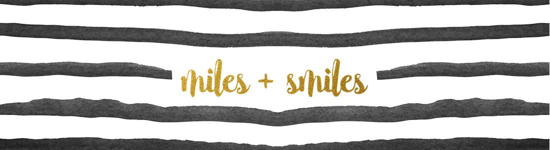 Miles + Smiles