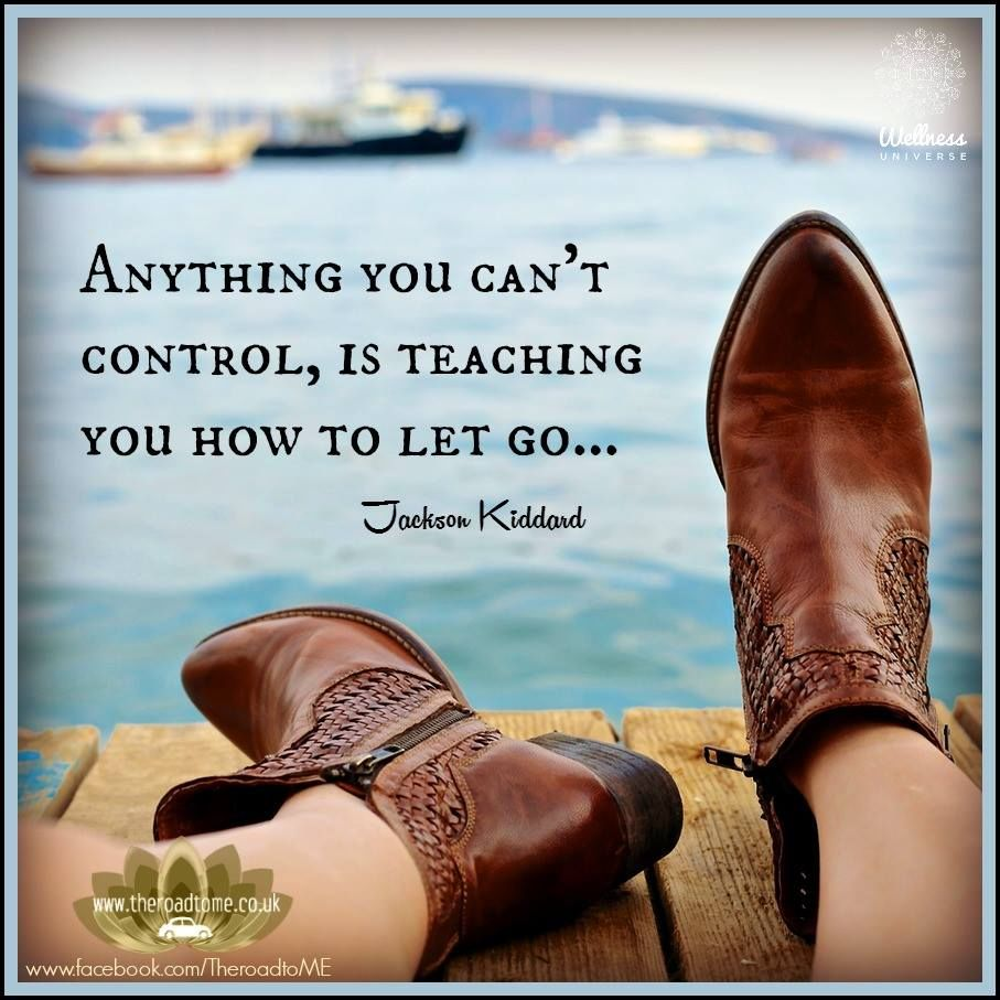 anything you cant control is teaching you how to let go- inspirational quotes