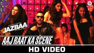 Aaj Raat Ka Scene – Jazbaa _ Badshah & Shraddha Pandit _ Diksha Kaushal