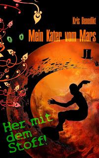 Mein Kater vom Mars: Her mit dem Stoff! von Kris Benedikt