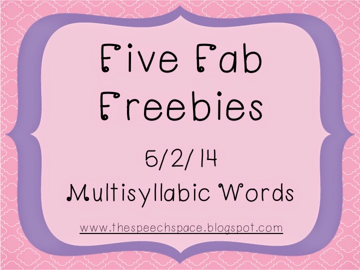 Five Fab Freebies Multisyllable Words The Speech Space
