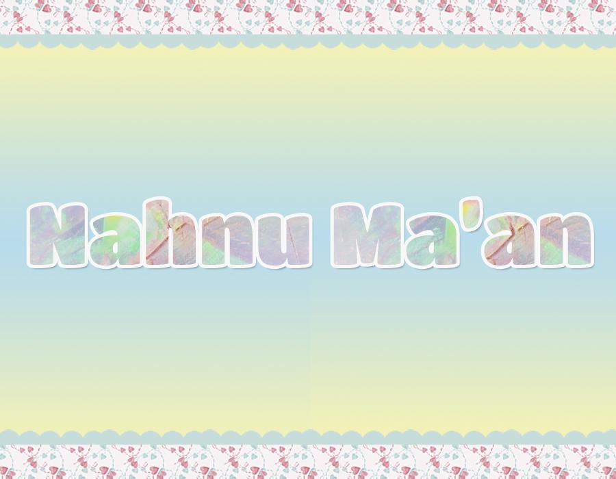 Nahnu Ma'an