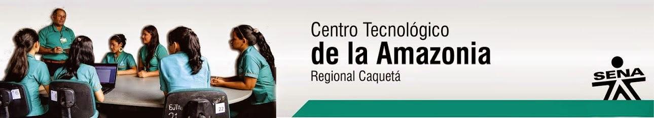 Centro Tecnológico de la Amazonía - SENA Regional Caquetá