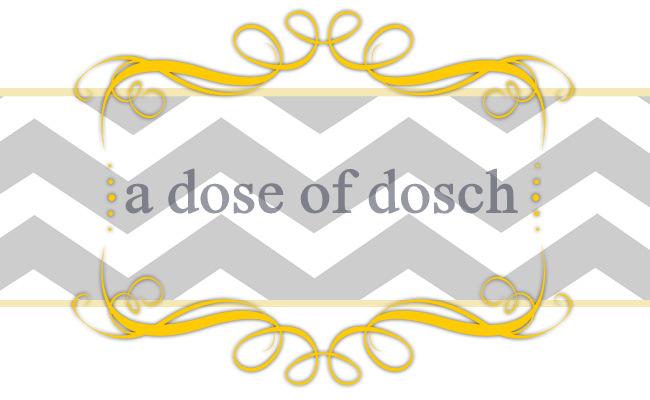 a dose of dosch