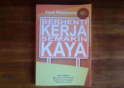 Sampul Buku Berhenti Kerja Semakin Kaya. Foto Asep Haryono