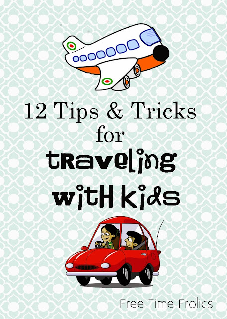 12 tips for traveling with kids www.freetimefrolics.com