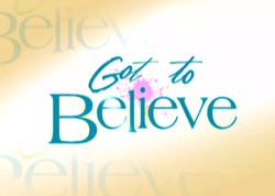 GOT TO BELIEVE – DEC. 6, 2013