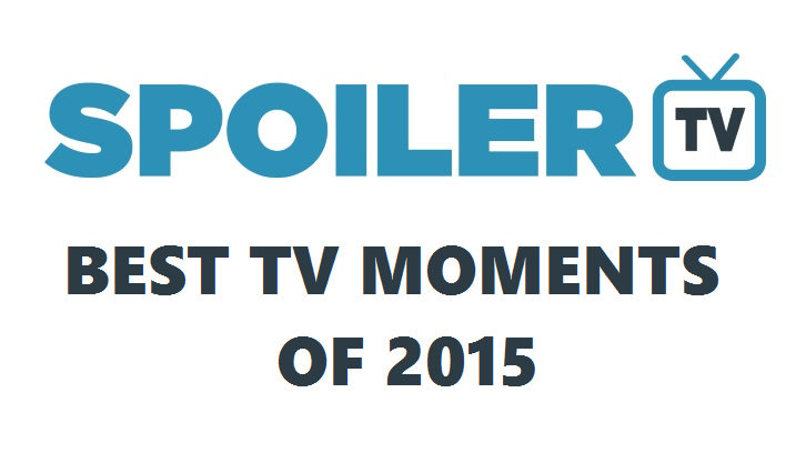 SpoilerTV Team's 10 Best TV Moments of 2015
