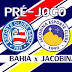 Pré-jogo: Bahia x Jacobina | Campeonato Baiano 2015 - 2ª rodada