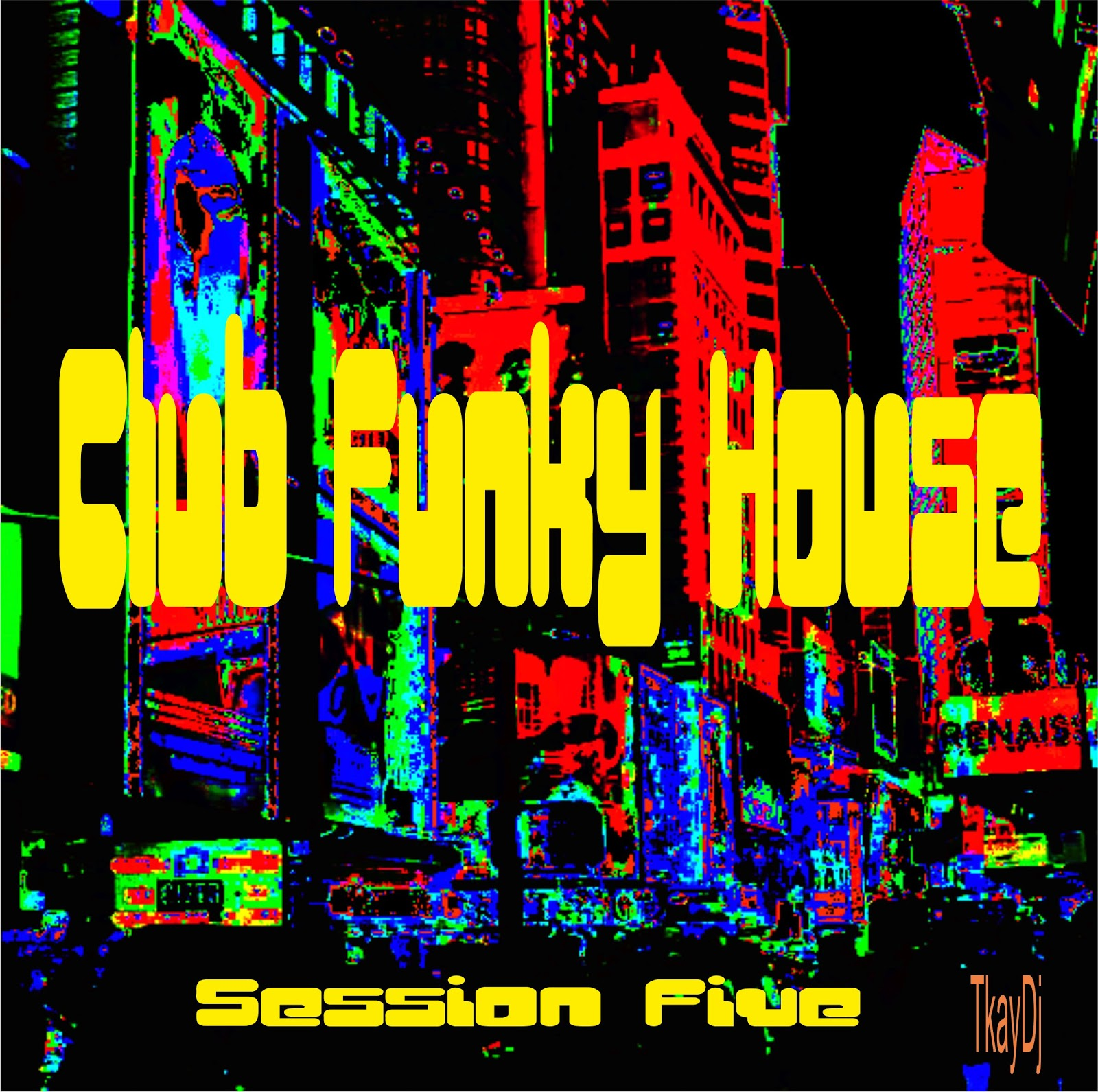 House of sound tkaydj club funky house session for Funky house music