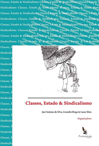 Classes, Estado & Sindicalismo