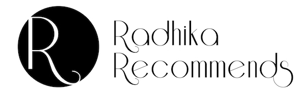Radhika Recommends