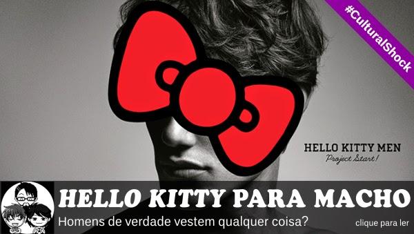 Pocket Hobby - www.pockethobby.com - #CulturalShock - Hello Kitty é ou não roupa de macho?