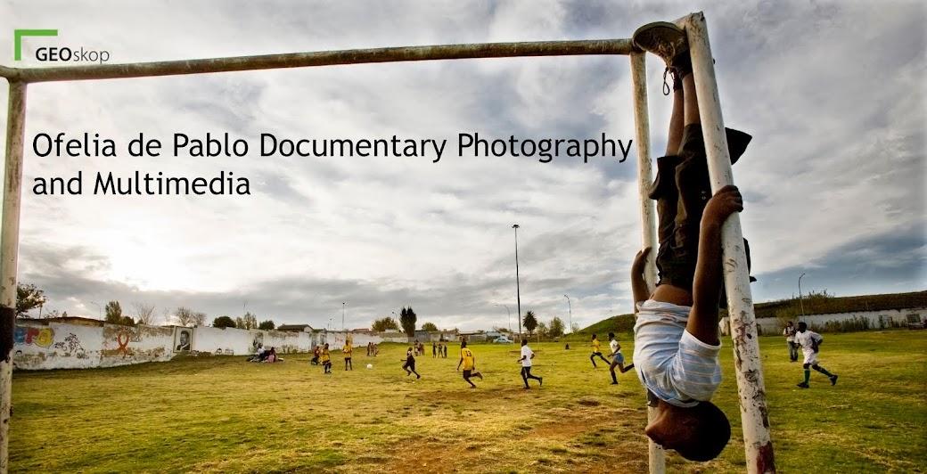 Ofelia de Pablo Documentary Photography and Multimedia