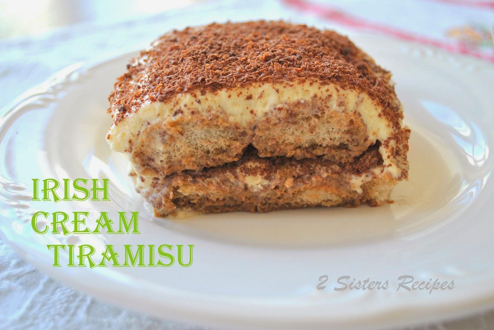 Sisters Recipes... by Anna and Liz: Irish Cream Tiramisu