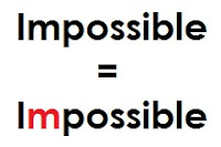 Impossible means I m possible