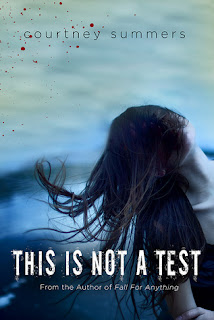 This is Not a Test by Courtney Summers
