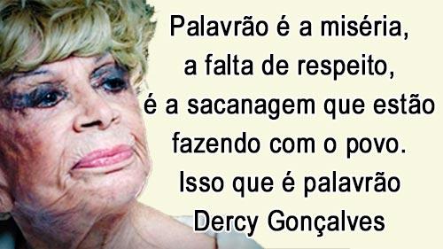 Frases de Dercy Gonçalves