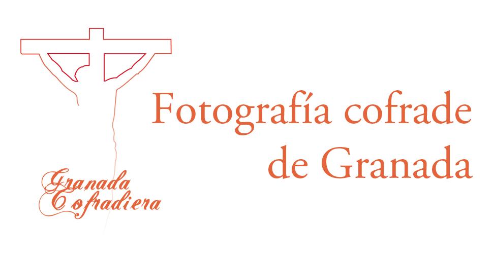 GRANADA COFRADIERA - FOTOGRAFIA COFRADE