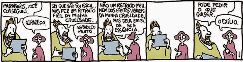Laerte: Cruelty itself.