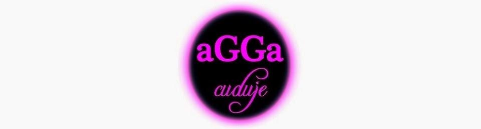 aGGa cuduje