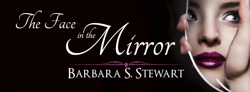 Cover Reveal || Excerpt  The Face in the Mirror by Barbara Stewart