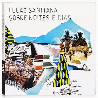 0.78254100%2B1413189123 Lucas Santtana – Sobre Noites e Dias [8.8]