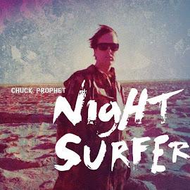 Chuck Prophet -Night Surfer- (2014)