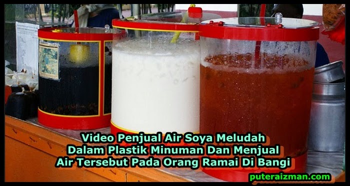 Video Penjual Air Soya Meludah Dalam Plastik Minuman Dan Menjual Air Tersebut Pada Orang Ramai Di Bangi