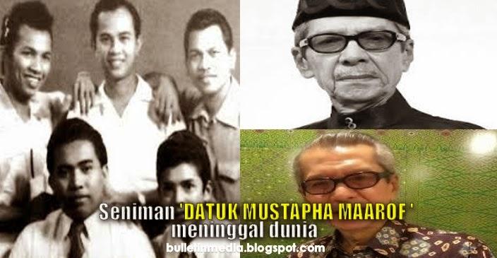Seniman Datuk Mustapha Maarof meninggal dunia