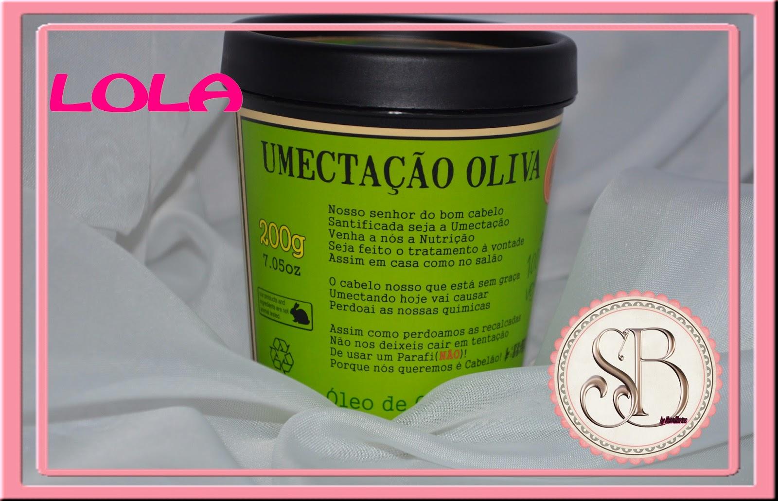 Somando Beleza, Umactação Oliva Lola Cosmetics, Resenha