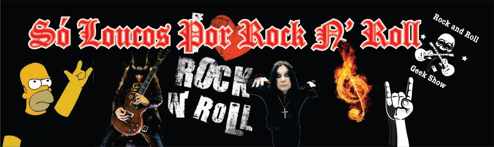 Só Loucos Por Rock N' Roll