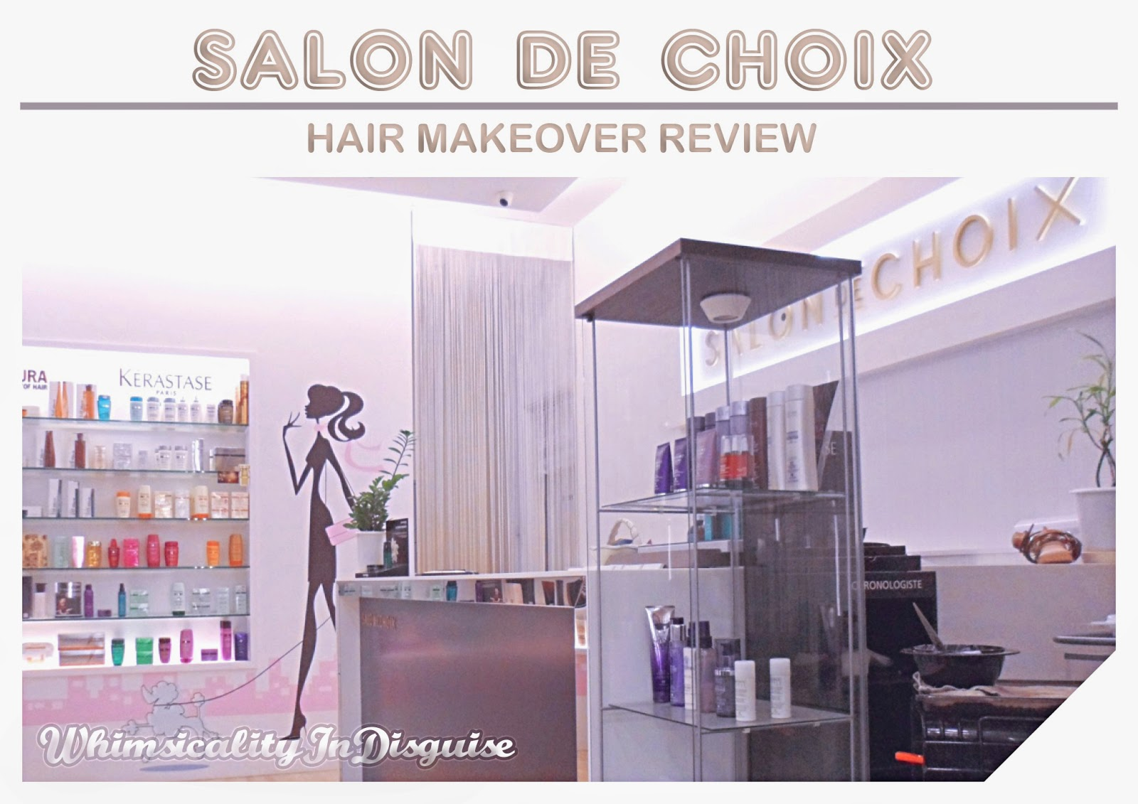 SALON DE CHOIX REVIEW HAIR MAKEOVER