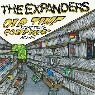 THE EXPANDERS - Old Time Something Come Back Again (2012)