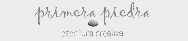 PRIMERA PIEDRA. Escritura creativa